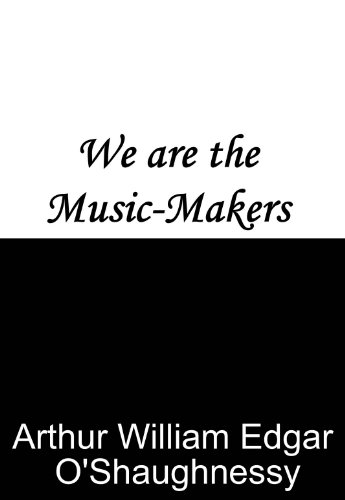 We are the Music-Makers (English Edition)