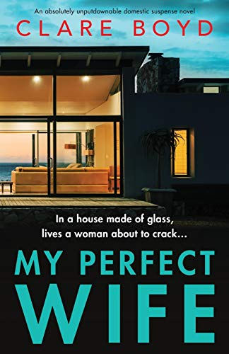 Compare Textbook Prices for My Perfect Wife: An absolutely unputdownable domestic suspense novel  ISBN 9781838881689 by Boyd, Clare