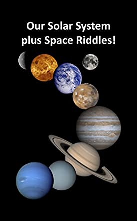 Our Solar System plus Space Riddles