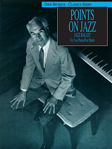 Dave Brubeck -- Points on Jazz: Original Two-Piano Score (Dave Brubeck - Classics Series)