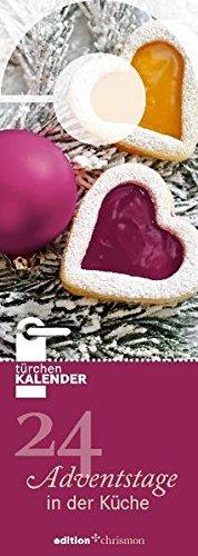 24 Adventstage in der Küche: Türchenkalender. (edition chrismon)