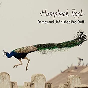 Humpback Rock: Demos and Unfinished Bad Stuff