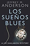 Los Sueños Blues (A Jim Shalabon Mystery)
