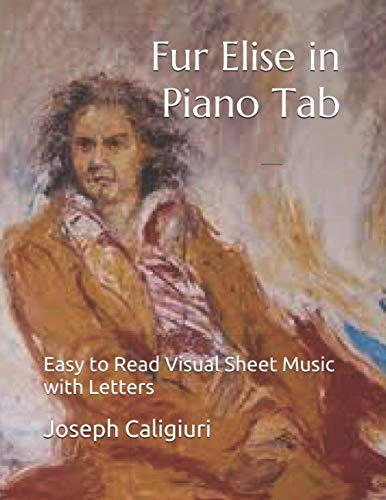 Fur Elise in Piano Tab: Easy to Read Visual Sheet Music with Letters
