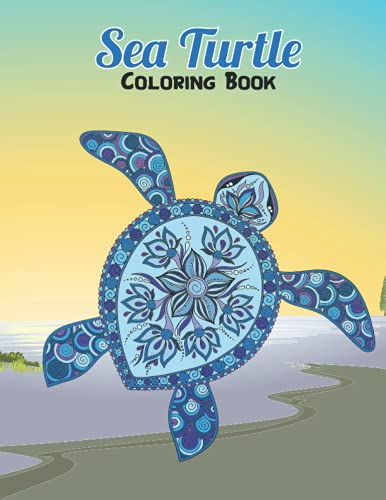 Sea Turtle Coloring Book: A Cute Coloring Books for Sea Turtle lovers