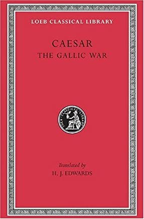 Caesar: The Gallic War (Loeb Classical Library) by Julius Caesar(1905-03-31)