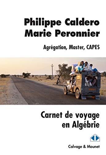 Carnet de voyage en Algébrie: AGREGATION MASTER CAPES (Im-et-Ker)