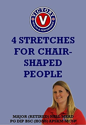 Four Stretches for Chair-Shaped People (English Edition)
