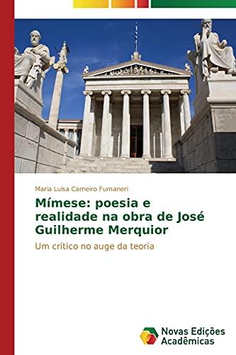 Mímese: poesia e realidade na obra de José Guilherme Merquior: Um crítico no auge da teoria