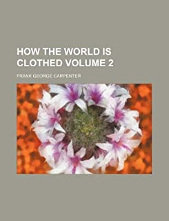 How the World Is Clothed Volume 2