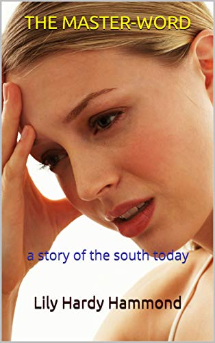 THE MASTER-WORD : a story of the south today (English Edition)