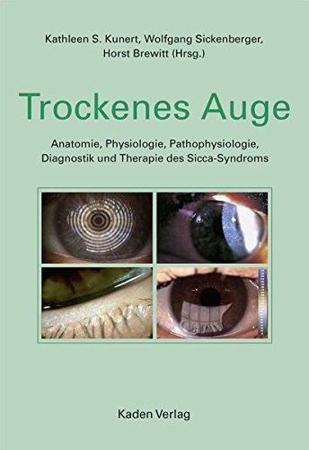 Trockenes Auge: Anatomie, Physiologie, Pathophysiologie, Diagnostik und Therapie des Sicca-Syndroms