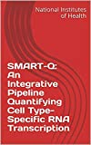 SMART-Q: An Integrative Pipeline Quantifying Cell Type-Specific RNA Transcription