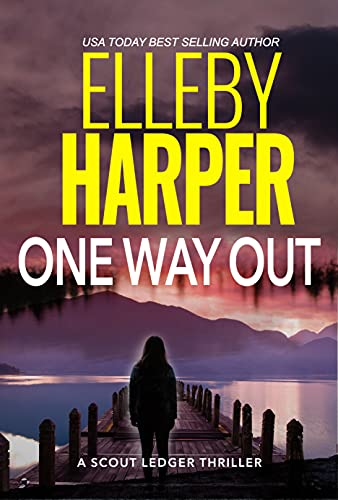 One Way Out: Scout Ledger Thriller (Scout Ledger Thrillers Book 1) (English Edition)