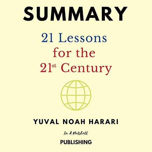 Summary: 21 Lessons for the 21st Century by Yuval Noah Harari cover art