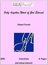 Only-begotten,Word of God Eternal - Robert Powell