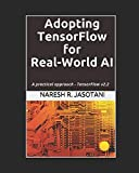 Adopting TensorFlow for Real-World AI: A practical approach - TensorFlow v2.2
