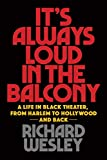 It's Always Loud In The Balcony (Applause Books)