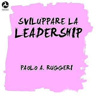 Sviluppare la leadership                   Di:                                                                                                                                 Paolo A. Ruggeri                               Letto da:                                                                                                                                 Paolo A. Ruggeri                      Durata:  1 ora e 15 min     51 recensioni     Totali 4,4