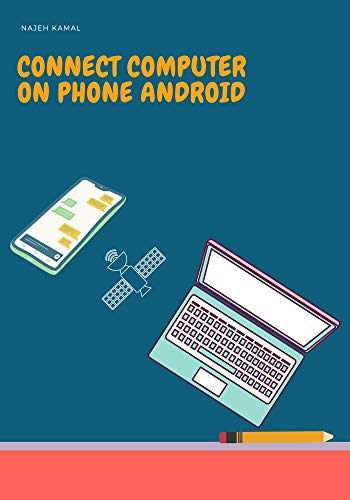 connect computer  on phone android: How can you : access the COMPUTER remotely using a Android phone? (English Edition)