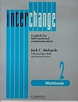 Interchange 2 Workbook: English for International Communication