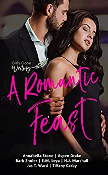 A Romantic Feast: A Short Story Collection by [Barb Shuler, Annabella  Stone, Aspen Drake, E.M.  Leya, H.J. Marshall, Jas T.  Ward, Tiffany  Carby]