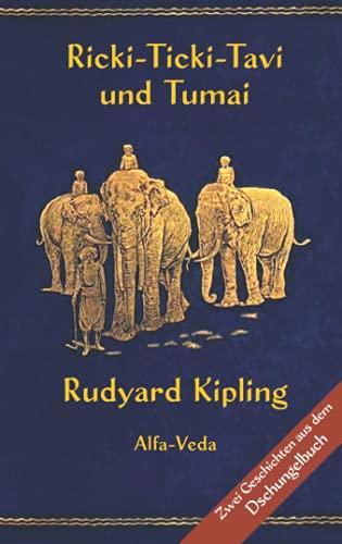 Ricki-Ticki-Tavi und Tumai: Zwei Geschichten aus dem Dschungelbuch