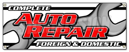 Complete AUTO Repair Foreign & Domestic Banner Sign Mechanic car Service