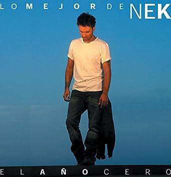 Lo mejor de Nek: El ano cero (america latina)