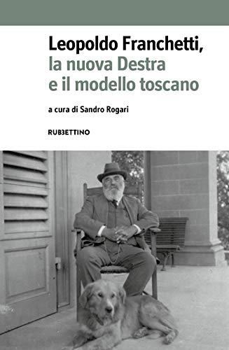 Leopoldo Franchetti, la nuova destra e il modello toscano