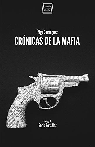 Crónicas de la mafia: Crónica negra (Varios) eBook: Domínguez, Íñigo: Amazon.es: Tienda Kindle