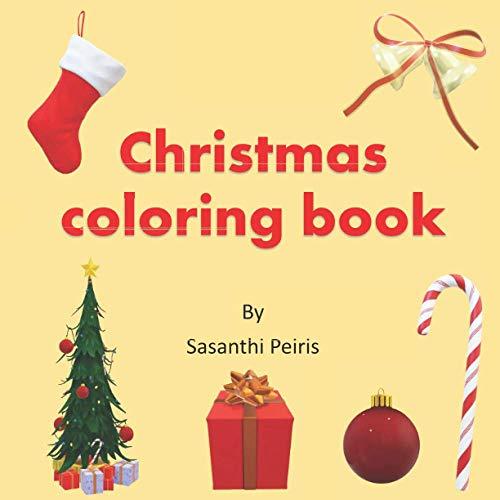 Christmas Coloring Book: Color Christmas icons; Santa, Christmas tree, Reindeer, Socks, Ornaments and many more