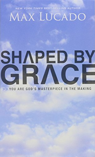 Shaped by Grace: You Are God's Masterpiece in the Making