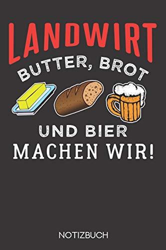Landwirt - Butter, Brot und Bier machen wir!: Notizbuch mit 120 Linierten Seiten im Format A5 (6x9 Zoll)