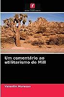 Um comentário ao utilitarismo de Mill