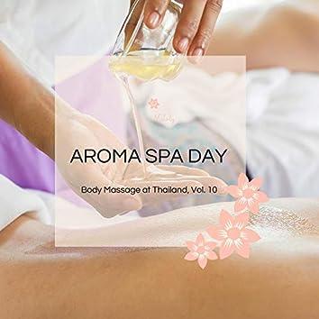 Aroma Spa Day - Body Massage At Thailand, Vol. 10