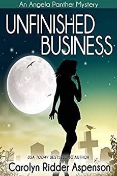Unfinished Business: An Angela Panther Mystery (The Angela Panther Mystery Series Book 1) by [Carolyn Ridder Aspenson]