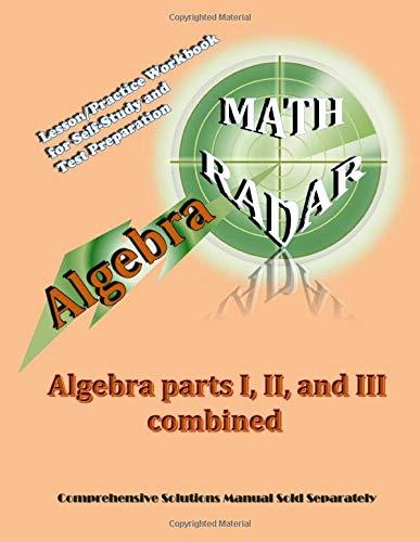 Algebra: Algebra Parts I, II, and III combined