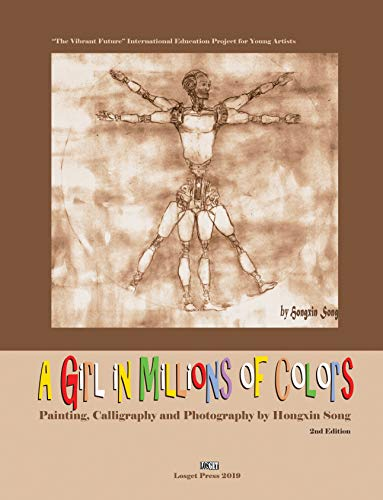A Girl in Millions of Colors: Painting, Calligraphy and Photography by Hongxin Song (English Edition)