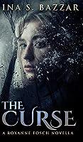 The Curse: A Roxanne Fosch Novella