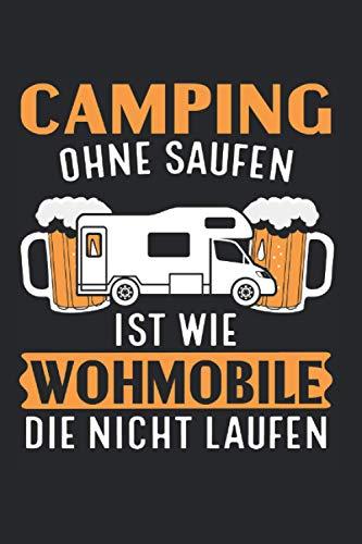 Camping Ohne Saufen Ist Wie Wohnmobile Die Nicht Laufen: Wohnmobil Bier & Camper Notizbuch 6' x 9' Zelten Geschenk für Wohnwagen & Campingplatz