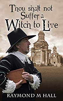 Thou shalt not Suffer a Witch to Live (Harry Bridges Detective Series Book 1) by [Raymond M Hall]