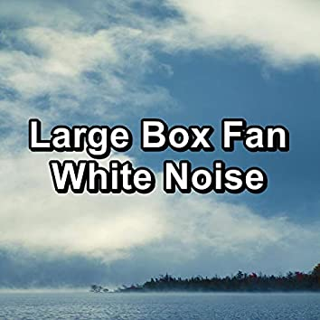 Large Box Fan White Noise