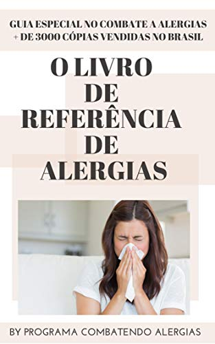 O Livro de Referência de Alergias: Descubra hoje COMO SABER se um Bebê ou Criança tem tendência