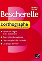 Bescherelle: Bescherelle - L'orthographe pour tous