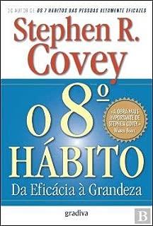 O 8.º Hábito Da Eficácia à Grandeza (Portuguese Edition)