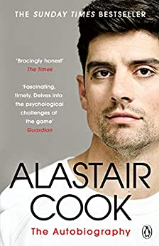 The Autobiography: The Sunday Times Bestseller by [Sir Alastair Cook]