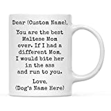 Andaz Press Personalized Funny Dog Mom 11oz. Coffee Mug Gag Gift, Best Maltese Dog Mom, Bite in Ass and Run to You, 1-Pack, Custom Dog Lover's Christmas Birthday Ideas, Includes Gift Box