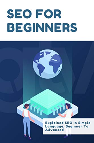 SEO For Beginners: Explained SEO In Simple Language, Beginner To Advanced: Marketing Strategies Book (English Edition)