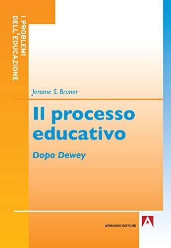 Il processo educativo: Dopo Dewey